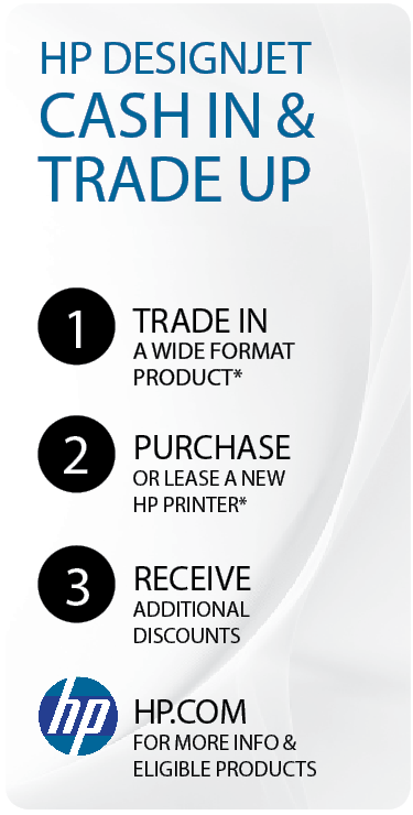 Hp Designjet Cash In and Trade Up